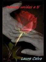 Laura Calvo , Poemas unidos a ti