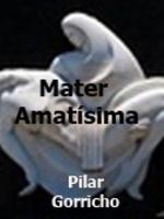 María del Pilar Gorricho del Castillo, Mater amatisima