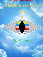 Gladiadores de la Luz II: Light Troopers